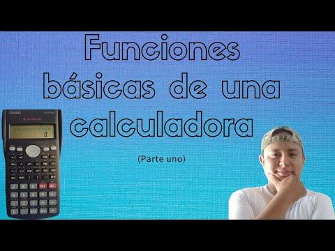 Funciones básicas de calculadora científica. (Primera Parte)