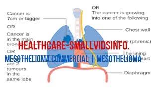 MESOTHELIOMA COMMERCIAL | MESOTHELIOMA COMMERCIAL ANNOYING | Health-smallvidsinfo