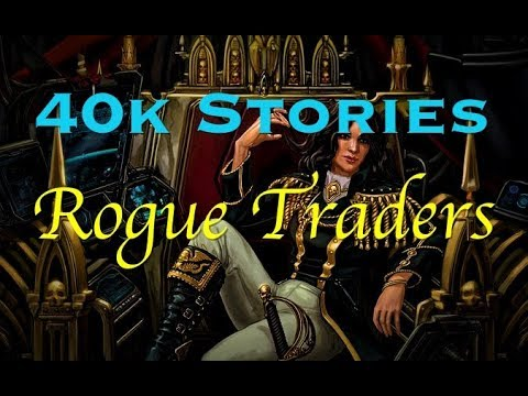 40k Stories: Rogue Traders