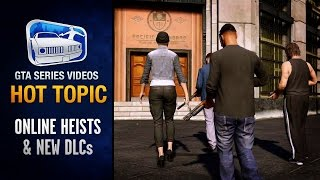 GTA Online Heists & GTA 5 DLC News Round-up - Hot Topic #1