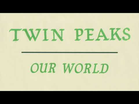 Twin Peaks – Our World