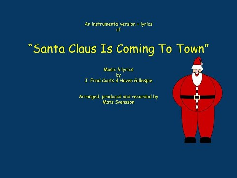 Santa Claus is Comin' to town - Instrumental + lyrics - traditional