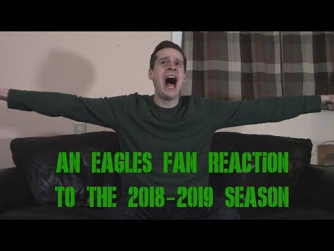 An Eagles Fan Reaction to the 2018-2019 Season