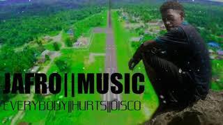 JAFRO || MUSIC_-_EVERYBODY||HURTS||DISCO JAGO