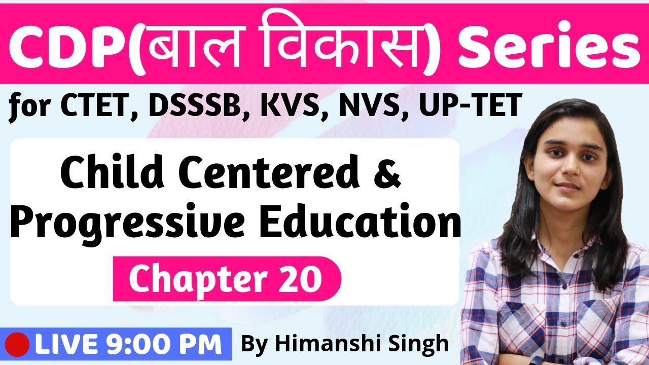 Child Centered & Progressive Education   Lesson-20   for