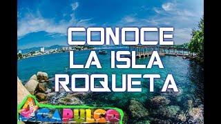 ISLA ROQUETA ACAPULCO | ACAPULQUIRRI VLOGS