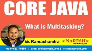 What is  Multitasking?  | Core Java Tutorial | by Mr.Ramachandra