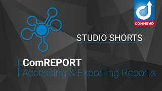 Studio Shorts - Accessing and Exporting Reports in ComREPORT