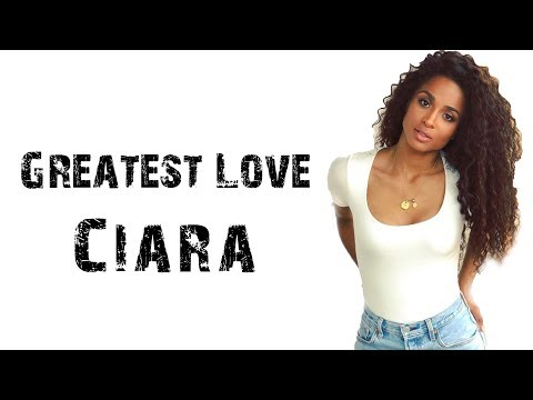download Ciara - Greatest Love [ Lyrics ]