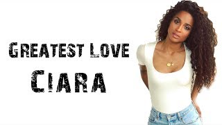 Ciara - Greatest Love [ Lyrics ] Video