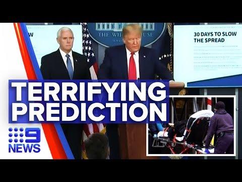 Coronavirus: Trump Administration's Terrifying Death Toll Prediction | Nine News Australia