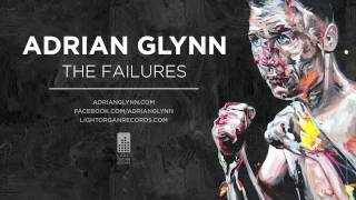 Adrian Glynn The Failures YouTube Videos