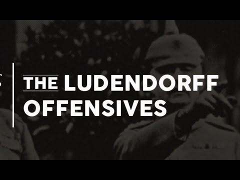 Pershing Lecture Series: The Ludendorff Offensives