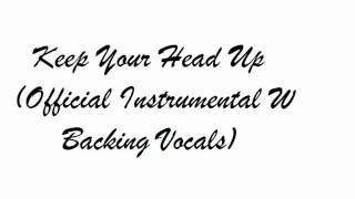 Keep Your Head Up Official Instrumental W  Official Backing Vocals