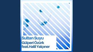 Sultan Suyu (feat. Halil Yalçıner) Resimi