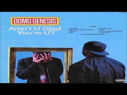 Domo Genesis X Evidence - Aren't U Glad You're U? - Full Mixtape (2018)