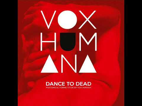 Vox Humana - Dance to Dead mp3 ke stažení