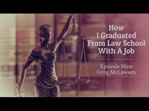 How I Graduated From Law School With A Job [Ep. 9] - Greg McLawsen