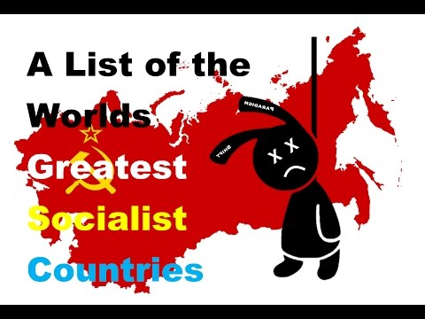 A List of the Worlds Greatest Socialist Countries