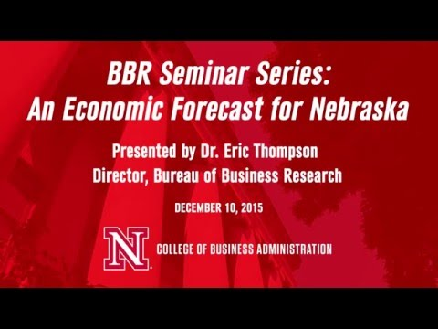 UNL Bureau of Business Research Seminar Series: An Economic Forecast for Nebraska