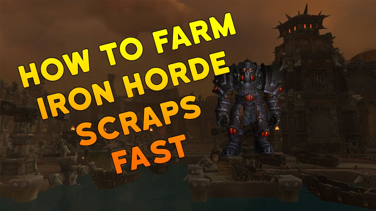 How To Farm Iron Horde Scraps World Of Warcraft Re Upload Youtube