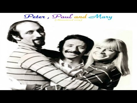 Peter Paul and Mary - Remastered 2015