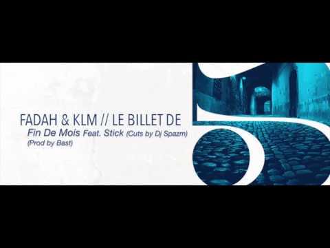 Fadah & KLM - Fin De Mois Feat. Stick (Cuts by Dj Spazm / Prod by Bast)