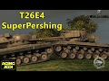 The Super SuperPershing - T26E4 - World of Tanks