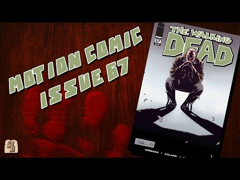 The Walking Dead: Issue 67 - Motion Comic