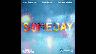 Ivan Roudyk, Red Max, Soraya Vivian Someday (Original Club Mix) ELECTRICA RECORDS