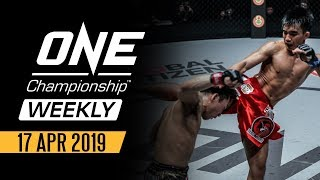 ONE Championship Weekly | 17 April 2019