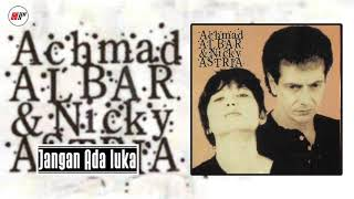 Nicky Astria & Achmad Albar - Jangan Ada Luka (Official Audio)