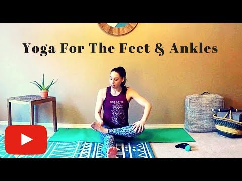 Yoga For The Feet & Ankles