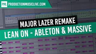 Major Lazer Lean On - Tutorial Ableton Massive