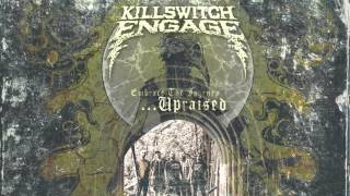 Killswitch Engage - Embrace the Journey...Upraised (Audio)