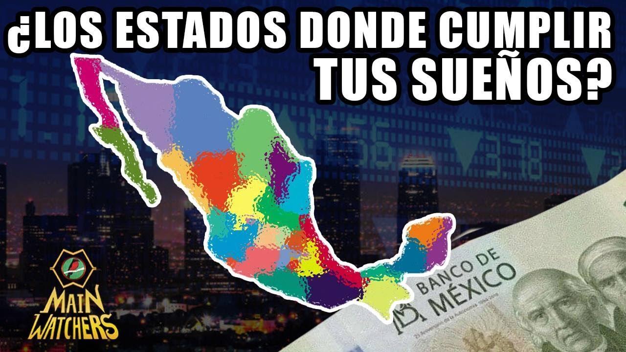 Los ESTADOS MÁS DESARROLLADOS de MÉXICO