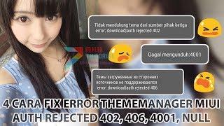 4 Cara Memperbaiki Error Thememanager Xiaomi: Error Auth Rejected 402, 406, 408, 4001, Null
