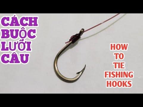 Cách Buộc Lưỡi Câu Cá Đơn Giản Cho Người Mới – How to tie fishing hooks