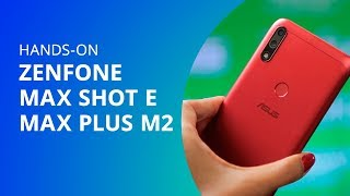 Asus Zenfone Max Shot e Max Plus M2 [Hands-on]