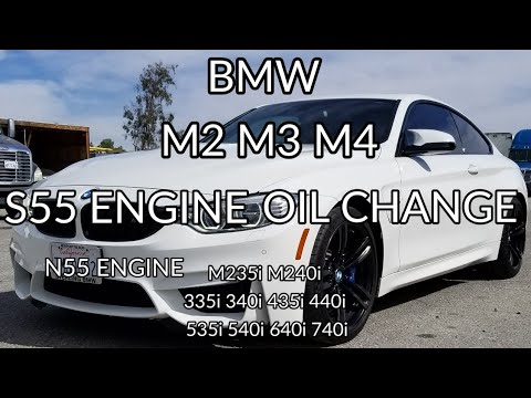 BMW M2 M3 M4 oil change S55 N55 engine M235i M240i 335i 340i 435i 440i 535i  540i 740i 740Li