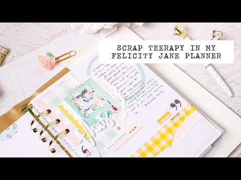 scrap therapy in my felicity jane planner
