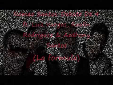 Debate de 4 Romeo Santos ft Anthony Santos ft Raulin Rodríguez ft Luis vargas (fórmula)