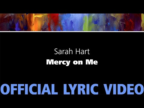 Mercy on Me – Sarah Hart [Official Lyric Video]