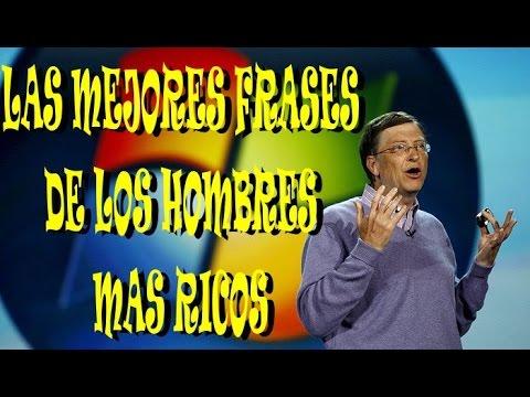 Frases Celebres De Los Siete Hombre Mas Rico Del Mundo Youtube