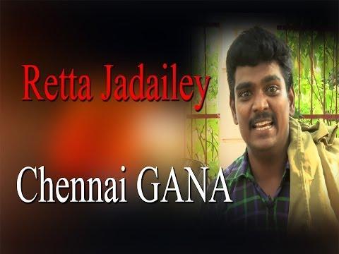 Retta Jadaila -Chennai Gana - Redpix 24x7