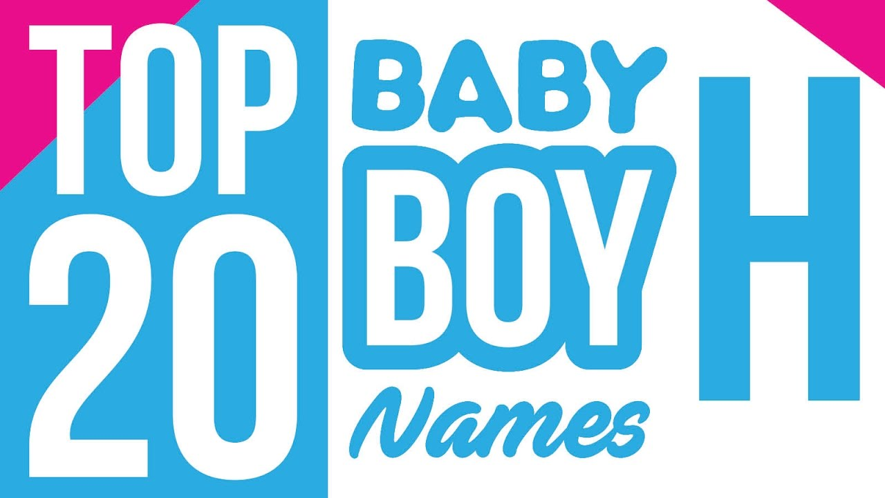 Baby Boy Names Start With H Baby Boy Names Name For Boys Boy