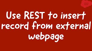 How to use REST to insert record from external webpage in ServiceNow