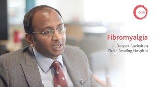 Deepak Ravindran | Fibromyalgia | Circle Reading Hospital