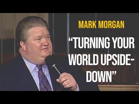 "Bishop Mark Morgan ~ ""Turning Your World Upside-Down"""