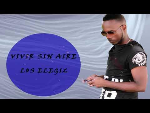 Vivir Sin Aire  -  Los Elegi2 (cover)